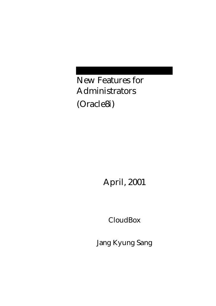 New Features forAdministrators(Oracle8i)      April, 2001       CloudBox    Jang Kyung Sang