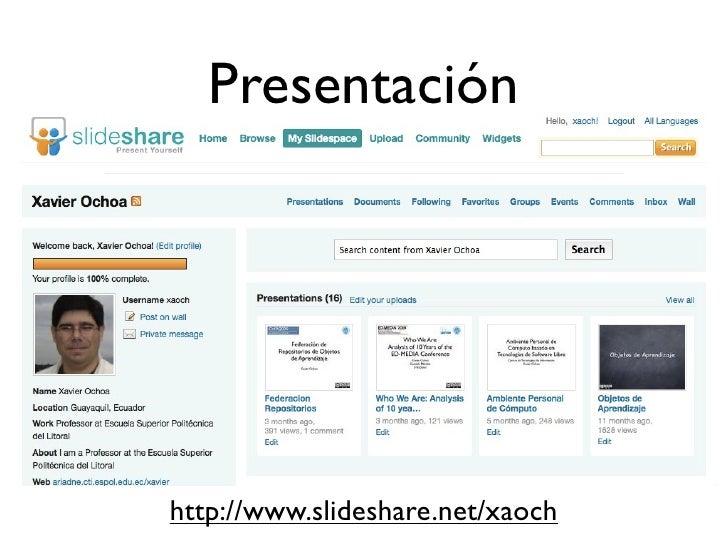 Presentación     http://www.slideshare.net/xaoch