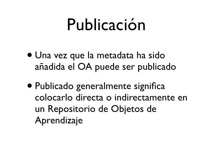 LOR                        +                          Repositorio de Repositorio Físico                            Metadata