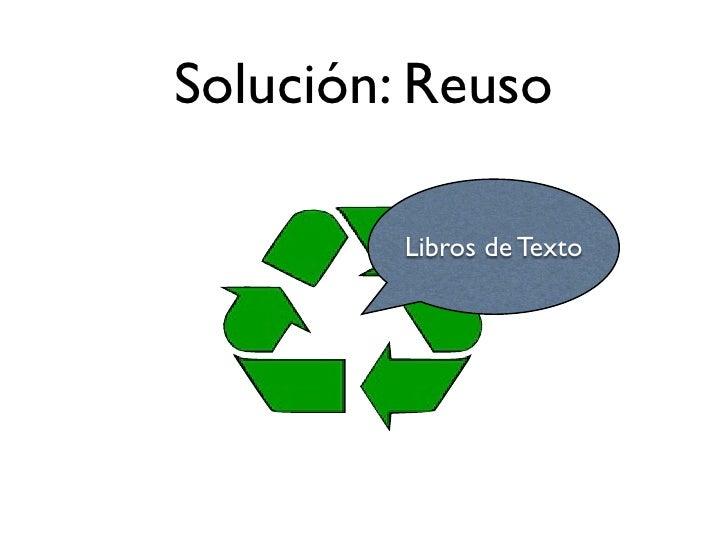 Solución: Reuso           Libros de Texto