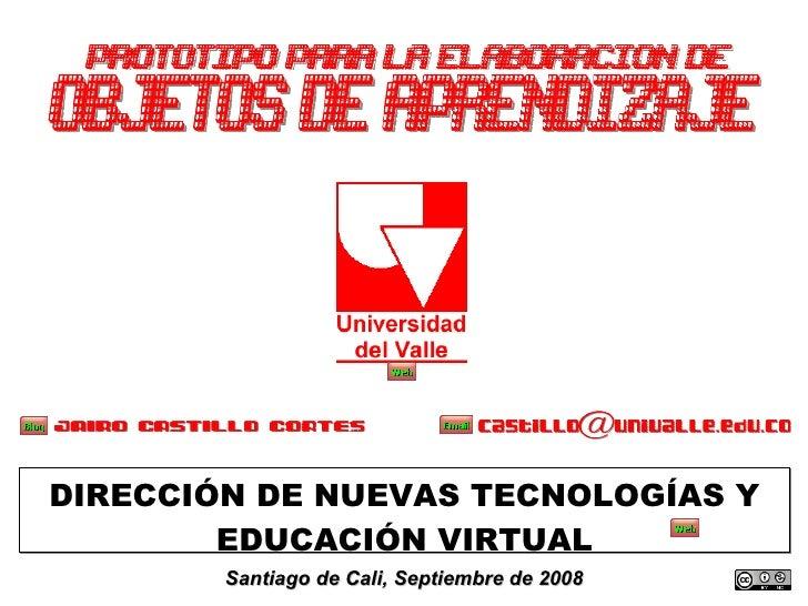 PORTADA DIRECCIÓN DE NUEVAS TECNOLOGÍAS Y EDUCACIÓN VIRTUAL Santiago de Cali, Septiembre de 2008