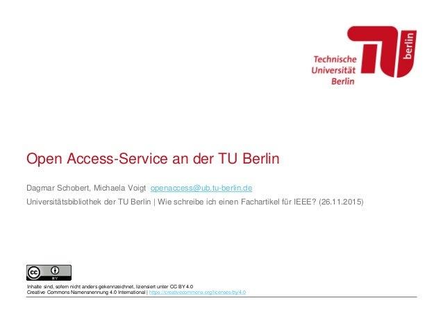 Open Access-Service an der TU Berlin Dagmar Schobert, Michaela Voigt openaccess@ub.tu-berlin.de Universitätsbibliothek der...