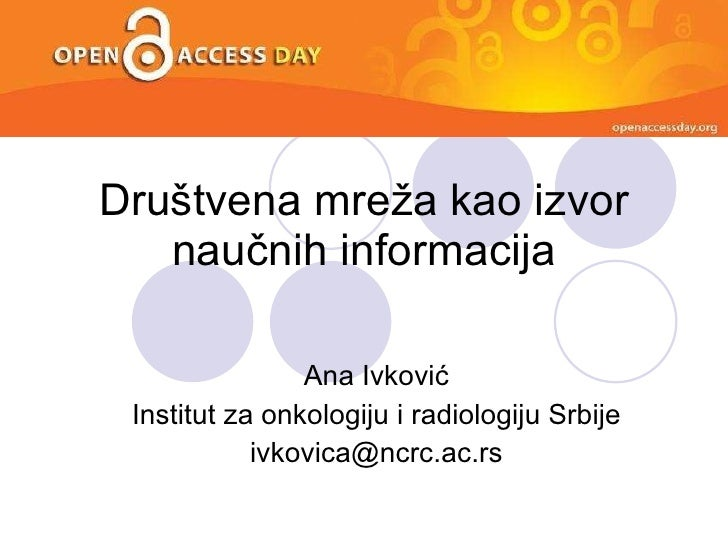 Dru štvena mreža kao izvor naučnih informacija   [email_address] n a I  v k o v I c [email_address]