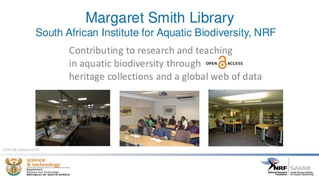 Margaret Smith Library South African Institute for Aquatic Biodiversity, NRF Contributing to research and teaching in aqua...