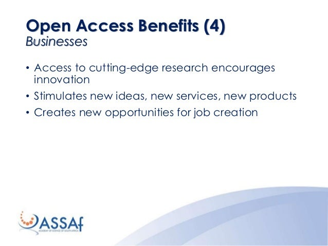 • Access to cutting-edge research encourages innovation • Stimulates new ideas, new services, new products • Creates new o...