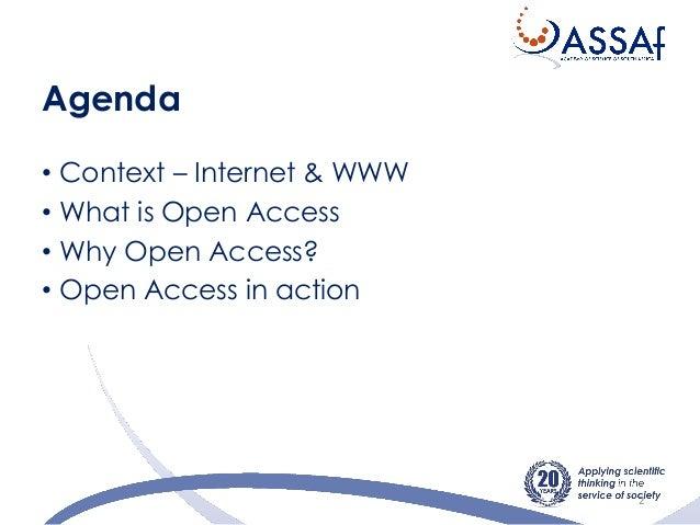 Agenda • Context – Internet & WWW • What is Open Access • Why Open Access? • Open Access in action 2