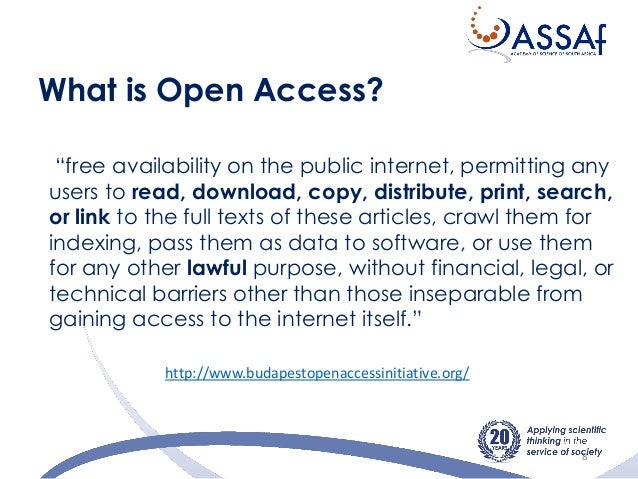 """What is Open Access? 8 """"free availability on the public internet, permitting any users to read, download, copy, distribute..."""