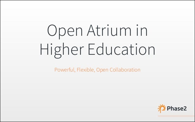Open Atrium in Higher Education Powerful, Flexible, Open Collaboration