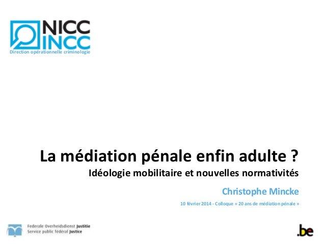 La  médiation  pénale  enfin  adulte  ? Idéologie  mobilitaire  et  nouvelles  normativités Christophe ...