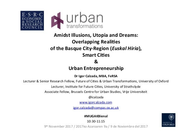 Amidst	Illusions,	Utopia	and	Dreams:		 Overlapping	Reali9es		 of	the	Basque	City-Region	(Euskal	Hiria),		 Smart	Ci9es		 &	...