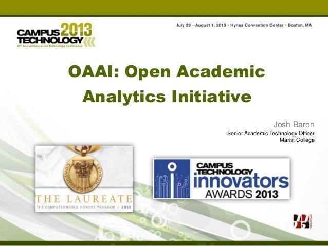 OAAI: Open Academic Analytics Initiative Josh Baron Senior Academic Technology Officer Marist College