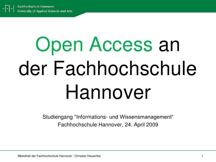 """Open Access  an der Fachhochschule Hannover Studiengang """"Informations- und Wissensmanagement"""" Fachhochschule Hannover..."""