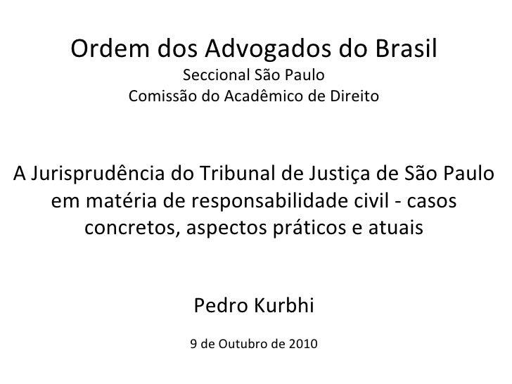 Ordem dos Advogados do Brasil Seccional São Paulo Comissão do Acadêmico de Direito A Jurisprudência do Tribunal de Justiça...