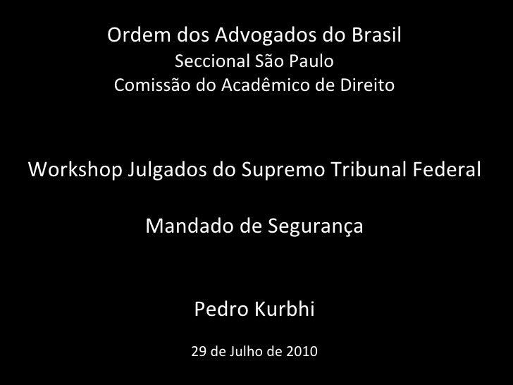 Ordem dos Advogados do Brasil Seccional São Paulo Comissão do Acadêmico de Direito Workshop Julgados do Supremo Tribunal F...
