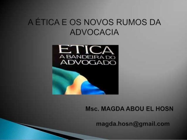 INDISPENSABILIDADE •O advogado é indispensável à administração da Justiça, conforme prescrito no art. 133 da Constituição ...