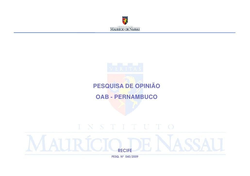 PESQUISA DE OPINIÃO OAB - PERNAMBUCO              RECIFE      PESQ. Nº 040/2009