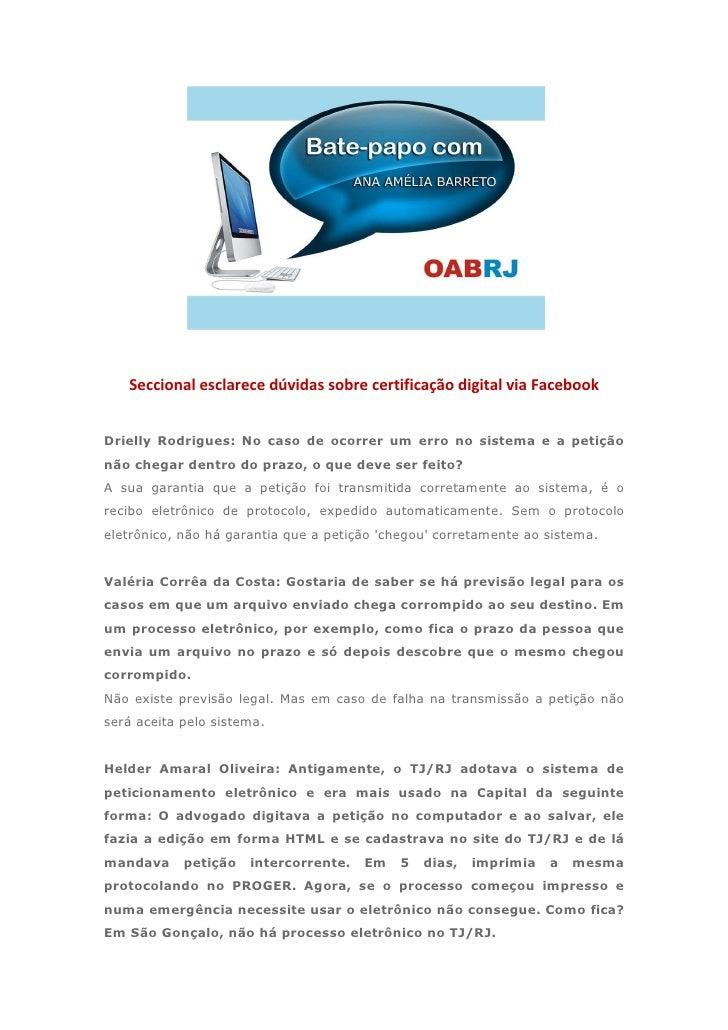 Seccional esclarece dúvidas sobre certificação digital via FacebookDrielly Rodrigues: No caso de ocorrer um erro no sistem...
