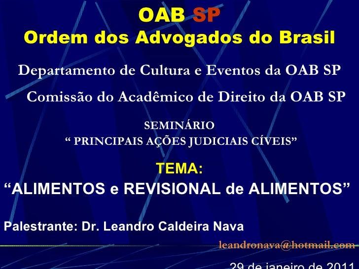OAB   SP Ordem dos Advogados do Brasil <ul><li>Departamento de Cultura e Eventos da OAB SP </li></ul><ul><li>Comissão do A...