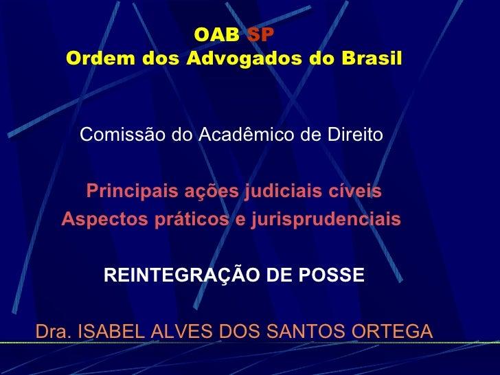 OAB   SP Ordem dos Advogados do Brasil <ul><li>Comissão do Acadêmico de Direito  </li></ul><ul><li>Principais ações judici...