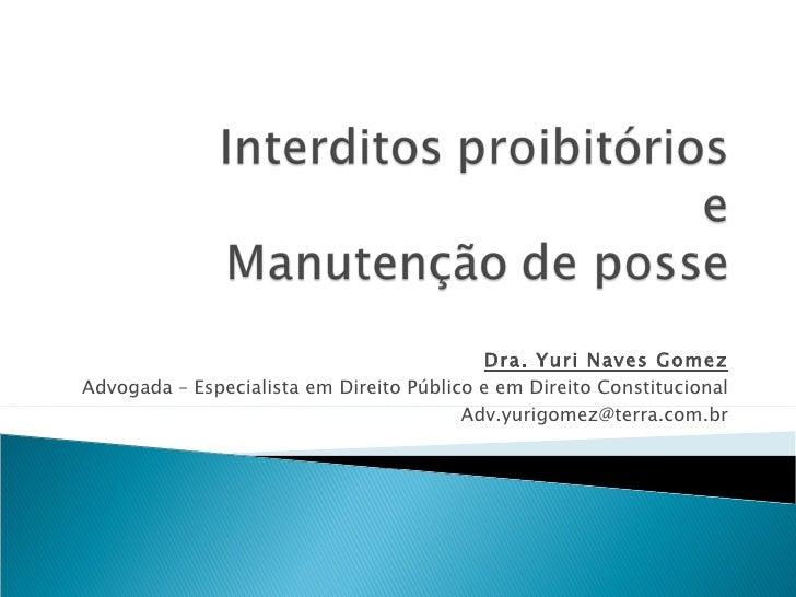 Dra. Yuri Naves Gomez Advogada – Especialista em Direito Público e em Direito Constitucional [email_address]