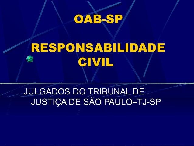 OAB-SP RESPONSABILIDADE CIVIL JULGADOS DO TRIBUNAL DE JUSTIÇA DE SÃO PAULO–TJ-SP