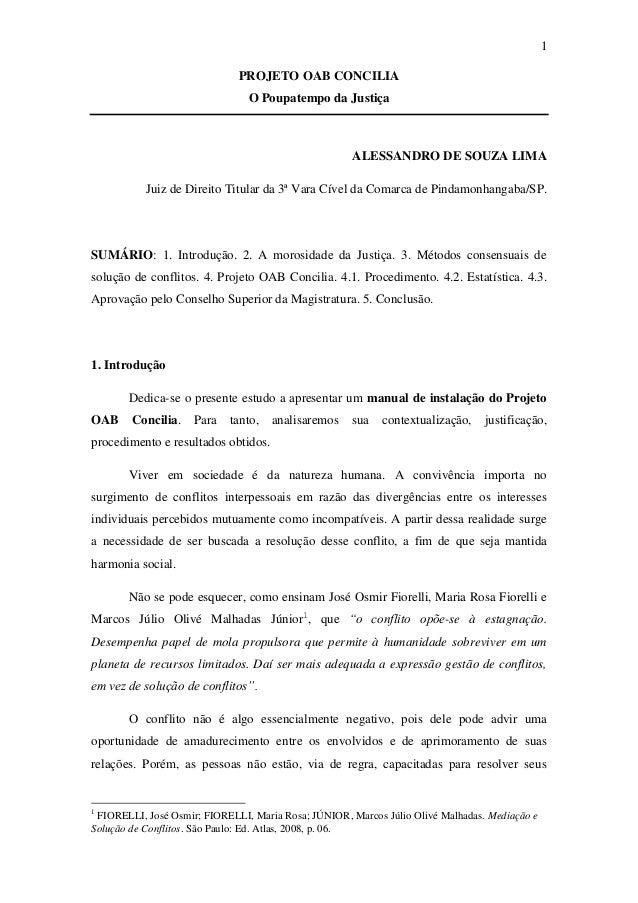 1 PROJETO OAB CONCILIA O Poupatempo da Justiça ALESSANDRO DE SOUZA LIMA Juiz de Direito Titular da 3ª Vara Cível da Comarc...