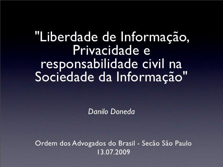"""""""Liberdade de Informação,       Privacidade e  responsabilidade civil na Sociedade da Informação""""                 Danilo D..."""