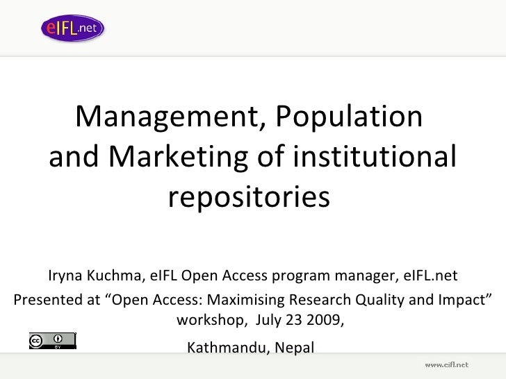 Management, Population  and Marketing of institutional repositories  Iryna Kuchma, eIFL Open Access program manager, eIFL....
