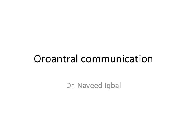 Oroantral communication Dr. Naveed Iqbal