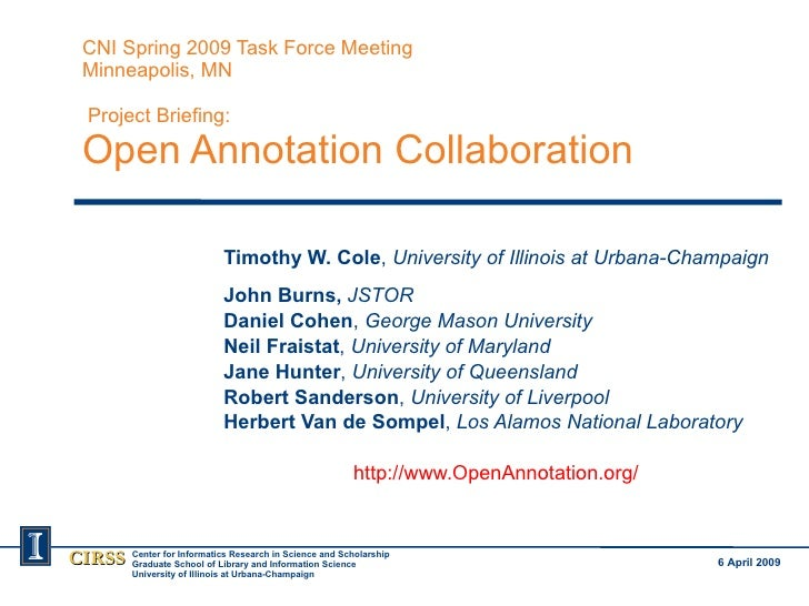 CNI Spring 2009 Task Force Meeting Minneapolis, MN  Project Briefing: Open Annotation Collaboration Timothy W. Cole ,  Uni...
