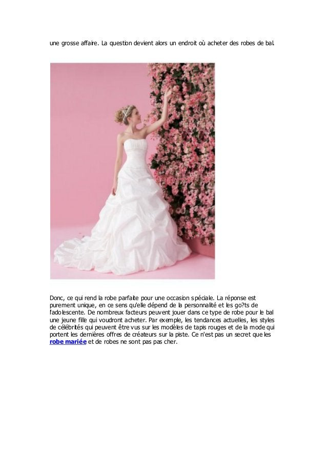 une grosse affaire. La question devient alors un endroit où acheter des robes de bal.Donc, ce qui rend la robe parfaite po...