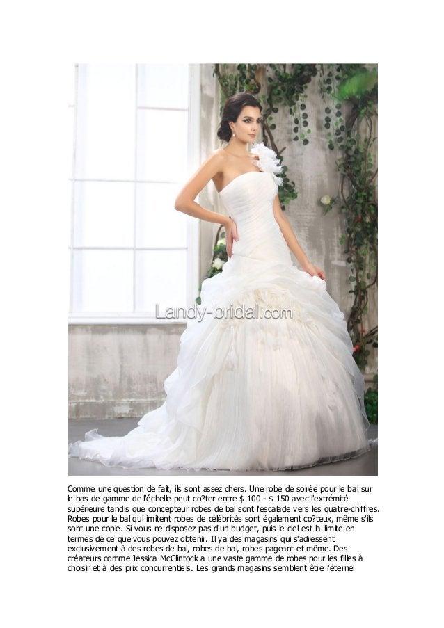 Comme une question de fait, ils sont assez chers. Une robe de soirée pour le bal surle bas de gamme de léchelle peut co?te...