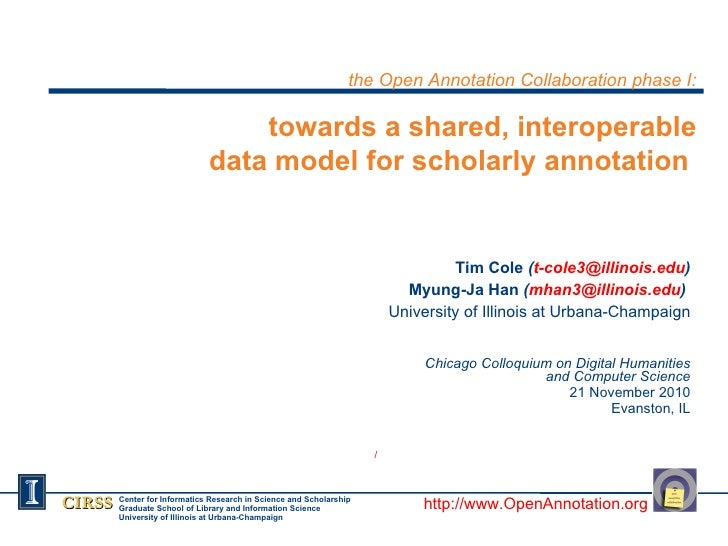 the Open Annotation Collaboration phase I: towards a shared, interoperable  data model for scholarly annotation  Tim Col...