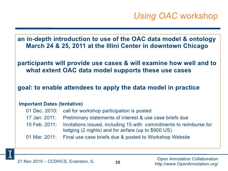 Using OAC  workshop <ul><li>an in-depth introduction to use of the OAC data model & ontology March 24 & 25, 2011 at the Il...