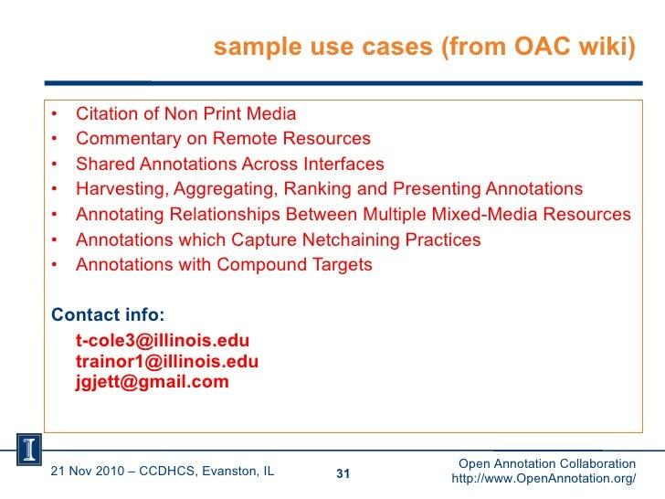 sample use cases (from OAC wiki) <ul><li>Citation of Non Print Media </li></ul><ul><li>Commentary on Remote Resources </li...