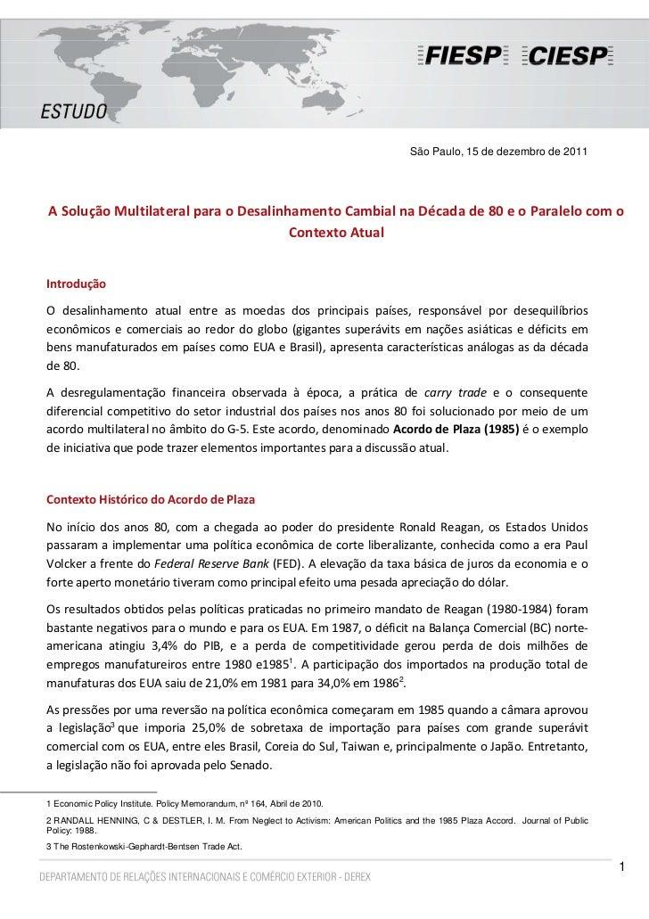 São Paulo, 15 de dezembro de 2011A Solução Multilateral para o Desalinhamento Cambial na Década de 80 e o Paralelo com o  ...