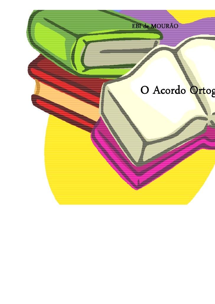 EBI de MOURÃO  O Acordo Ortográfico