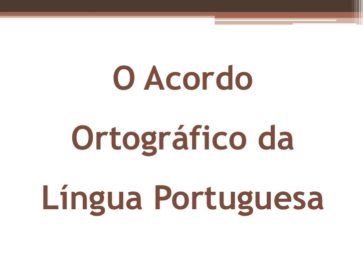 O acordo ortogr+ífico da l+¡ngua portuguesa