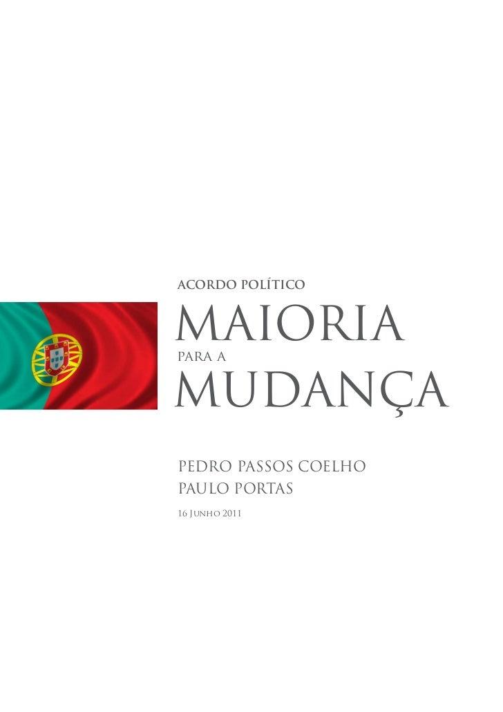 MAIORIA           para a           MUDANÇAACORDO POLÍTICOMAIORIApara aMUDANÇAPEDRO PASSOS COELHOPAULO PORTAS16 Junho 2011 ...
