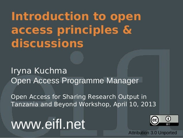 Introduction to openaccess principles &discussionsIryna KuchmaOpen Access Programme ManagerOpen Access for Sharing Researc...
