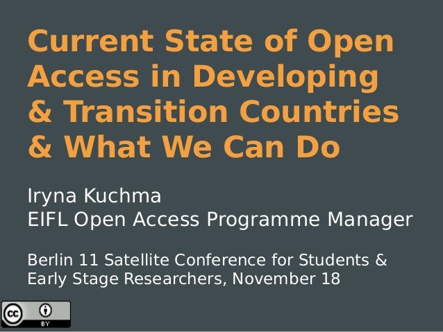 Current State of Open Access in Developing & Transition Countries & What We Can Do Iryna Kuchma EIFL Open Access Programme...