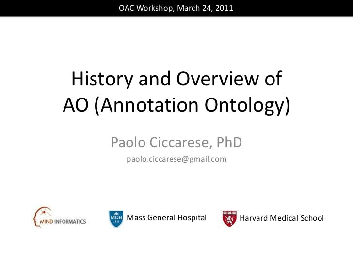 OAC Workshop, March 24, 2011<br />History and Overview of AO (Annotation Ontology) <br />Paolo Ciccarese, PhD<br />paolo.c...