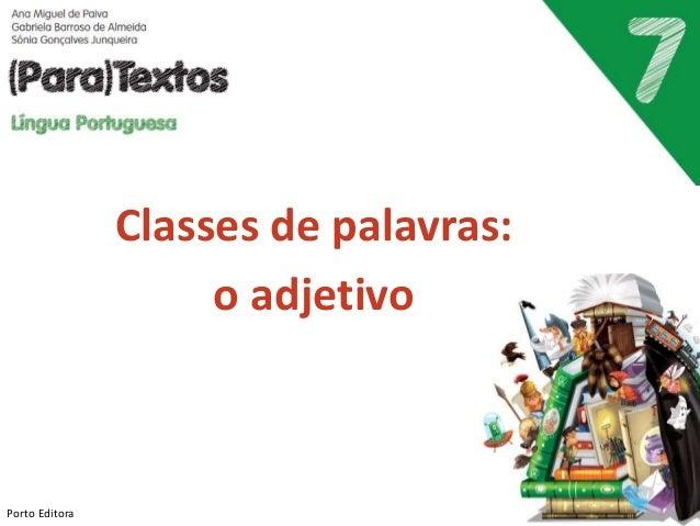 Classes de palavras:  o adjetivo  Porto Editora