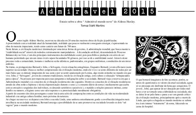 """Admiravel 2015´ Ensaio sobre a obra """" Admirável mundo novo"""" de Aldous Huxley. Oautor inglês Aldous Huxley, escreveu na déc..."""