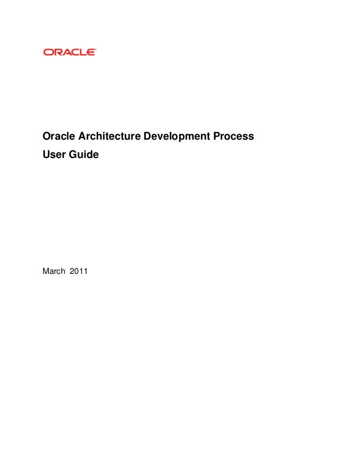 Oracle Architecture Development ProcessUser GuideMarch 2011