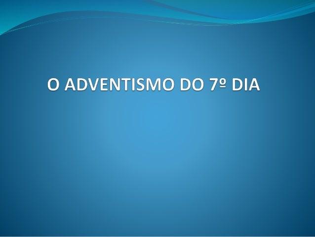 • A igreja Adventista do Sétimo Dia é uma das maiores denominações protestantes do Brasil. • É reconhecida especialmente p...