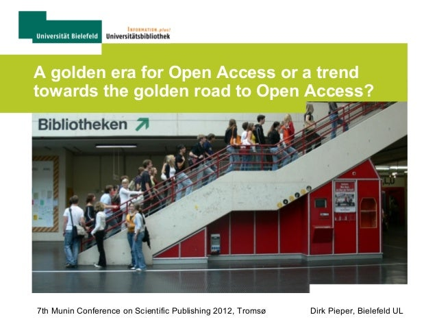 A golden era for Open Access or a trendtowards the golden road to Open Access?7th Munin Conference on Scientific Publishin...