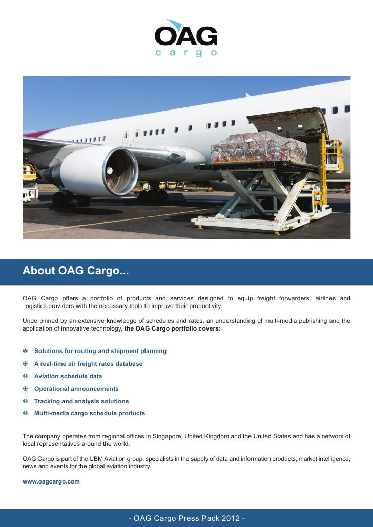 About OAG Cargo...OAG Cargo offers a portfolio of products and services designed to equip freight forwarders, airlines and...