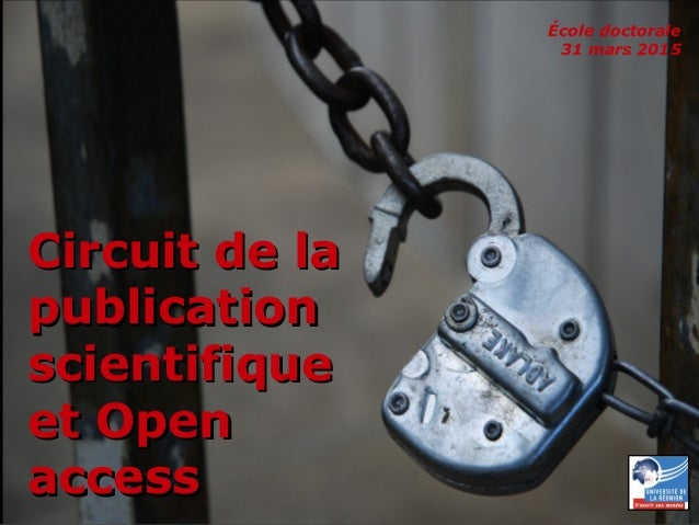 31 mars 2015 Circuit de la publication scientifique et Open access – École doctorale 1 Circuit de laCircuit de la publicat...