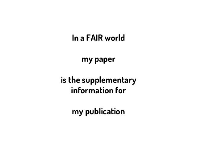 In a FAIR world my paper is the supplementary information for my publication